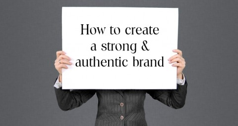 How to create a strong & authentic brand